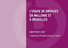 Rapport 2017 sur l'usage de drogues en Wallonie et à Bruxelles