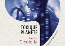 """Environnement et santé publique, plus liés que jamais dans """"Toxique Planète : le scandale invisible des maladies chroniques"""" d'André Cicolella"""